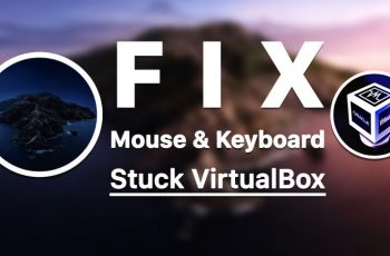 Fix Mouse & Keyboard Stuck on macOS Catalina on VirtualBox
