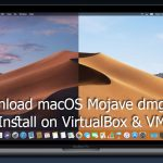 Download macOS Mojave dmg File and Install on VirtualBox & VMware