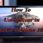 Use Sidecar in macOS Catalina 10.15