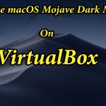 How to Enable macOS Mojave Dark Mode on VirtualBox on Windows PC