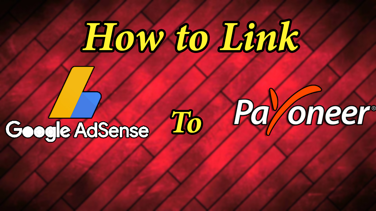 How to Link Google AdSense to Payoneer Account