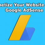 How to Monetize Your Website with Google AdSense in 2020