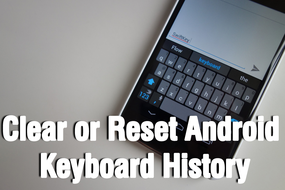 How to Clear or Reset Android Keyboard History
