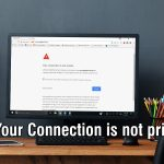 Fix Your Connection is Not Private Error in Google Chrome