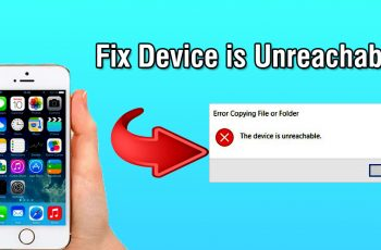 Fix Device is Unreachable iPhone on Windows 10