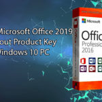 Activate Microsoft Office 2019 without Product Key on Windows 10 PC
