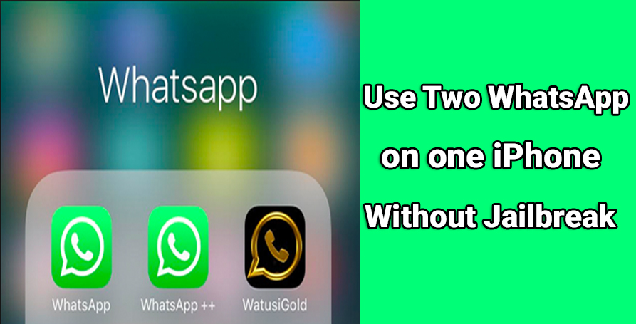 How to Use Two WhatsApp on one iPhone Device 2020 without Jailbreak