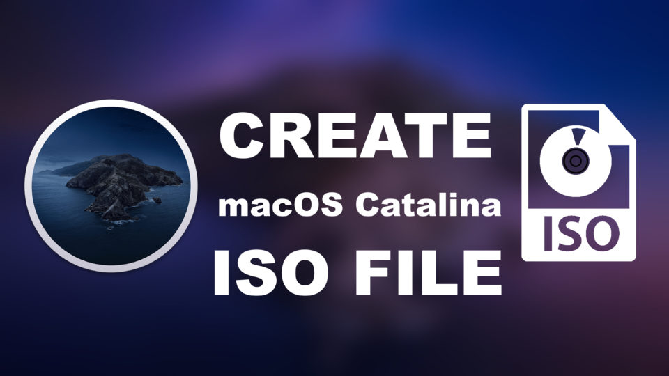 How to Create macOS Catalina ISO File