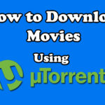 How to Download Movies Using uTorrent in 2020