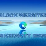 How to Block Websites on Microsoft Edge 2020