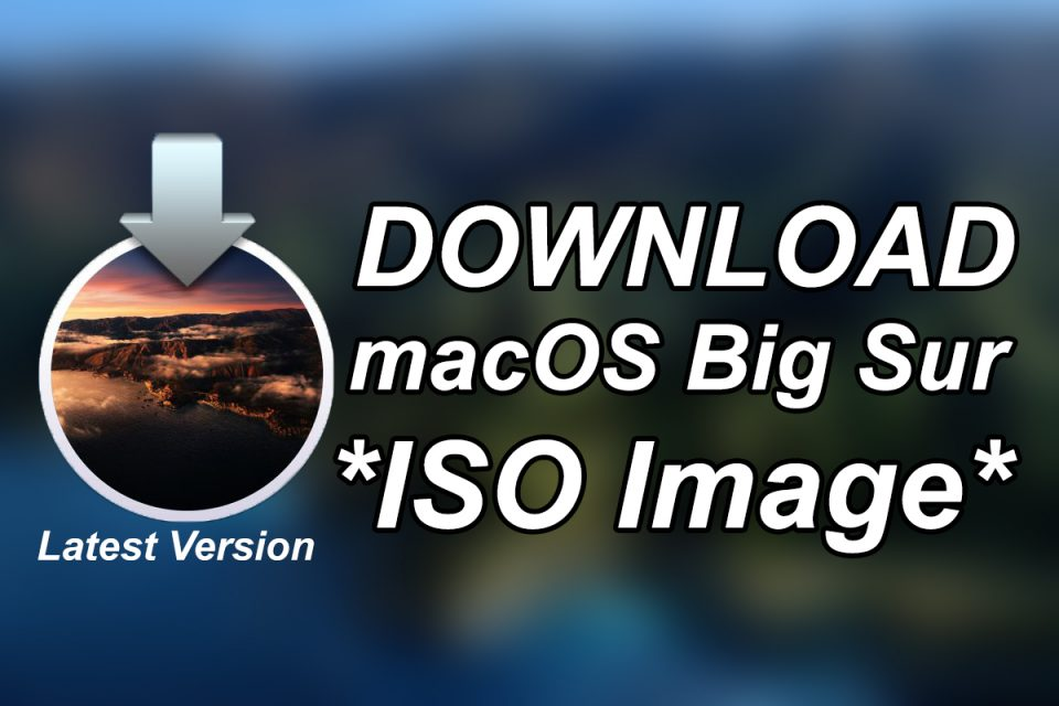 Download macOS Big Sur ISO Image (Latest Version)