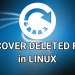 How To Recover Deleted Files In Linux 2020