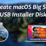 How to Create macOS Big Sur USB Installer Disk