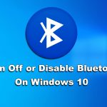 How to Turn Off or Disable Bluetooth on Windows 10