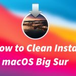 How to Clean Install macOS Big Sur