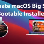 How to Create macOS Big Sur Bootable Installer for Clean Installation