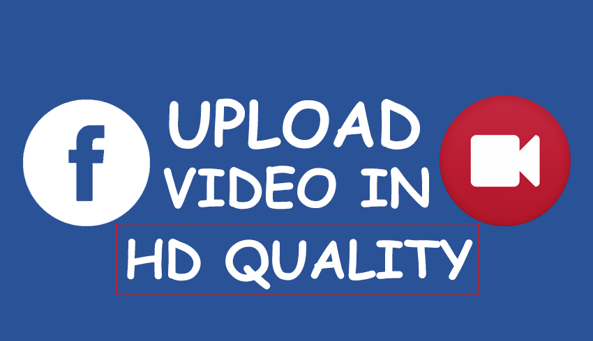 How to Upload a Video on Facebook from Start to Finish (HD Quality)