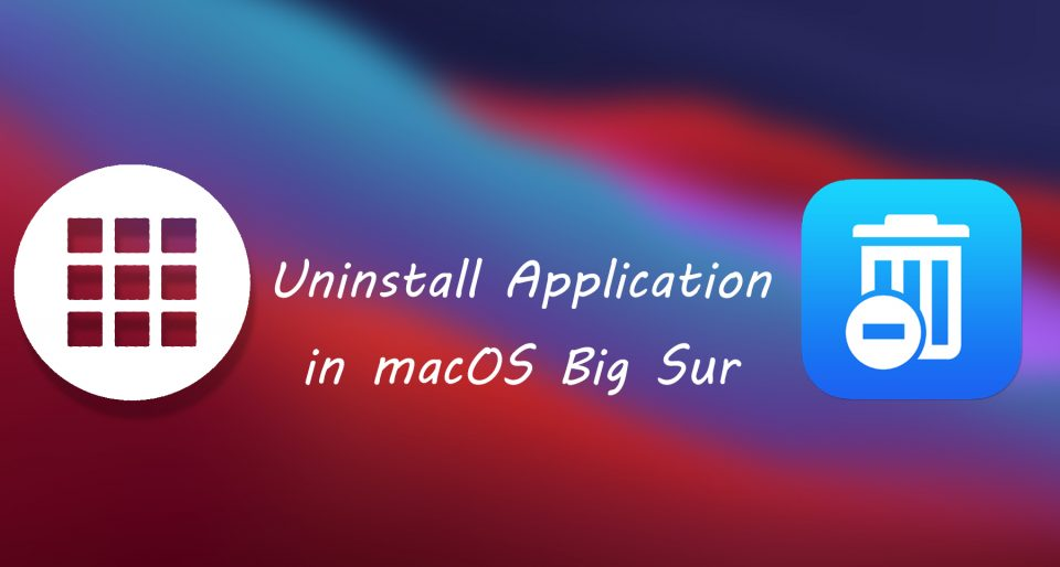 How to Uninstall Application in macOS Big Sur
