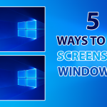 5 Fastest Ways to Take Screenshots on Windows 10