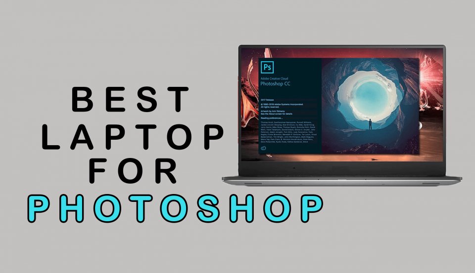 Best Laptop For Photoshop in 2021