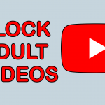 How to Block Adult Videos on YouTube App