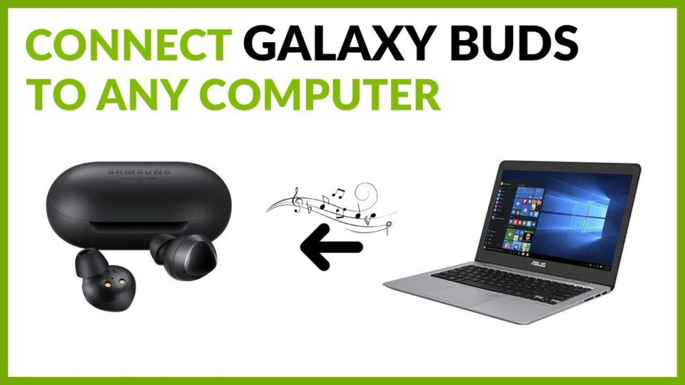 How to Connect Galaxy Buds Live to Laptop or PC in Windows 10