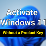 How to Activate Windows 11 Without Product Key For Free