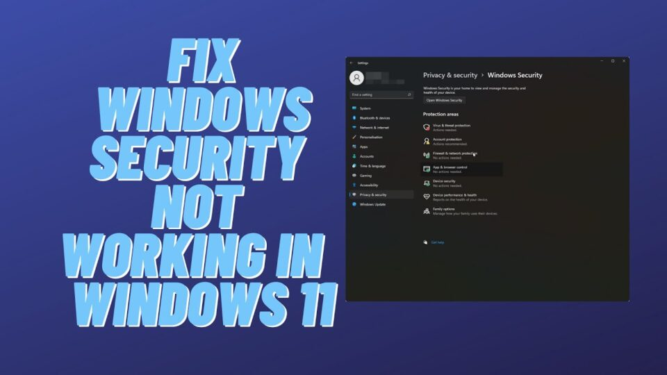 Fix Windows Security Not Working in Latest Windows 11