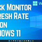 How to Check Laptop Refresh Rate in Windows 11?